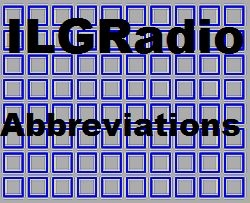 Abbreviations used in ILGRadio Databases - Old Data here - new update will follow